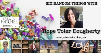 Hope Toler Dougherty and 6 Random Things (with a giveaway)