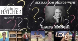 Laura McNeill and 6 Random Things (with a giveaway)