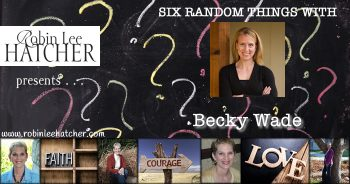 Becky Wade and 6 Random Things (with a giveaway)