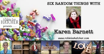 Karen Barnett and 6 Random Things (with a giveaway)