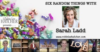 Sarah E. Ladd and 6 Random Things (with a giveaway)