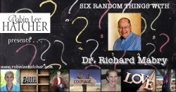 Richard L. Mabry, MD, and 6 Random Things (with a giveaway)