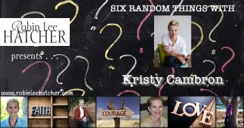 Kristy Cambron & 6 Random Things (with a giveaway)